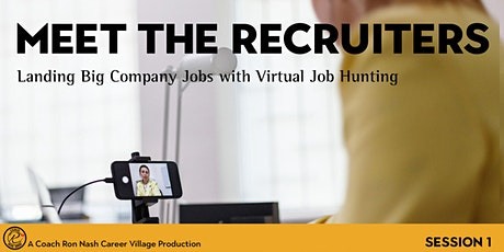 Meet the Recruiter: Landing Big Company Jobs with Virtual Job Hunting tickets