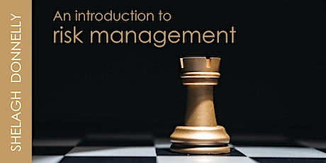 An Introduction to Risk Management, with Shelagh Donnelly tickets