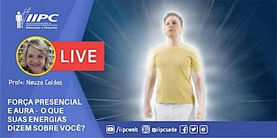Live – Força Presencial e Aura: Como as Pessoas Percebem Você?