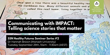 SSN Seminar: Communicating with IMPACT: Telling science stories that matter tickets