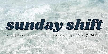 Sunday Shift: A Wellness + Self Care Event tickets