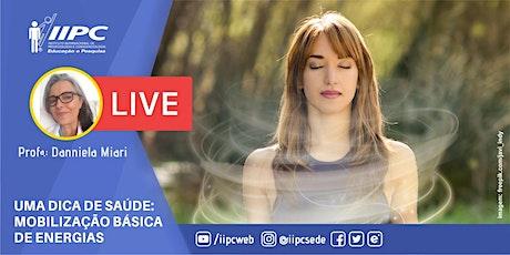 Live - Uma Dica de Saúde - Mobilização Básica de Energias ingressos
