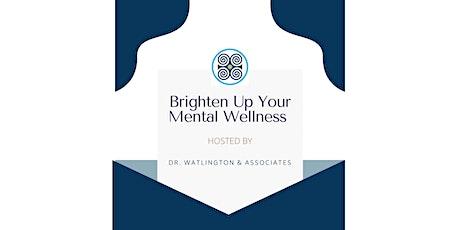 Brighten Up Your Mental Wellness Summer Series tickets