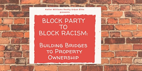 Block Party to Block Racism: Building Bridges to Property Ownership tickets