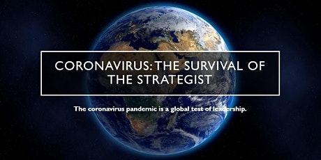 Coronavirus: The Survival of the Strategist: https://covid-initiative.org tickets