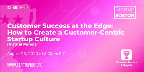 How to Create a Customer-Centric Startup Culture tickets