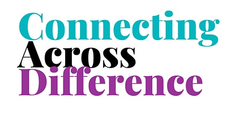 Connecting Across Difference tickets