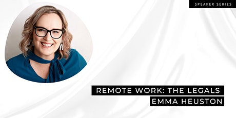 Remote Work: The Legals with Emma Heuston from the Remote Expert tickets