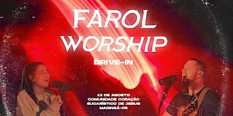 FAROL WORSHIP - DRIVE IN ingressos