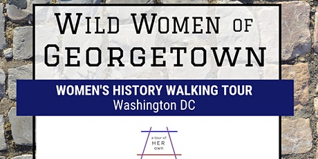 Private Tour: Wild Women of Georgetown tickets