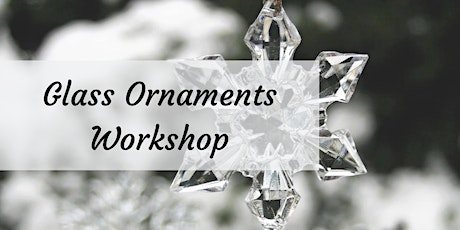 Glass Ornaments tickets