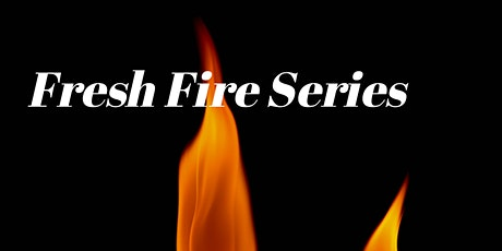 Fresh Fire Weekly Bible Study tickets