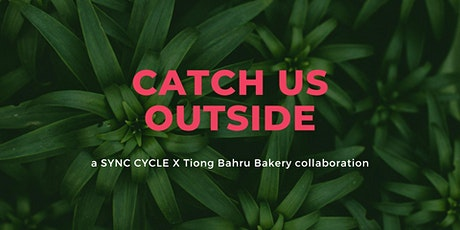 8th-16th Aug SYNC CYCLE X TIONG BAHRU BAKERY OUTDOOR RIDES tickets