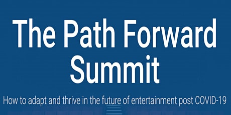 The Path Forward Summit: The Entertainment Industry Beyond COVID-19 tickets