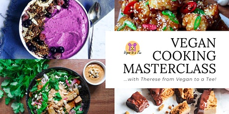 Vegan Cooking Masterclass - with Therese from Vegan to a Tee! tickets