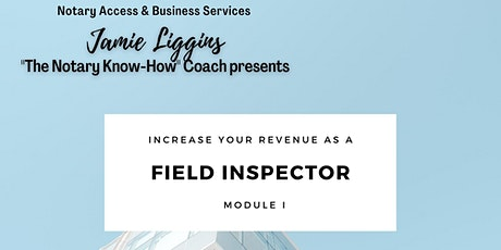 Learn How to Increase Your Revenue as a Field Inspector!  Webinar Module 1 tickets