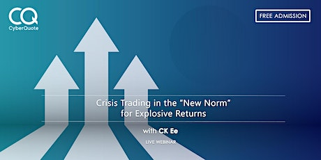 """Crisis Trading in the """"New Norm"""" for Explosive Returns tickets"""