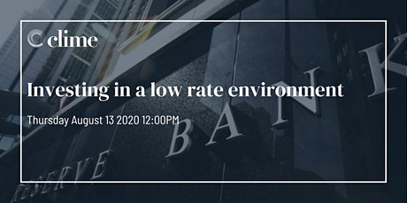 Investing  in a low rate environment tickets