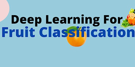 Deep Learning for Fruit Classification tickets