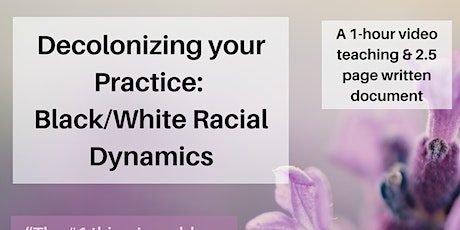 Decolonizing Your Practice: Addressing Black/White Racial Dynamics tickets