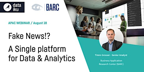 Fake News!? A Single platform for Data & Analytics [Webinar] tickets