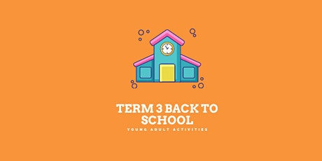 YAA! Term 3  Back to school tickets