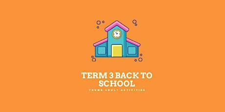 YAA! Term 3  Back to school tickets