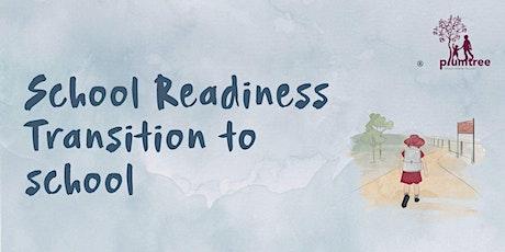 School Readiness: Transition to School • Online Webinar tickets