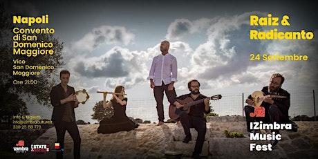Raiz & Radicanto / I Zimbra Music Fest biglietti