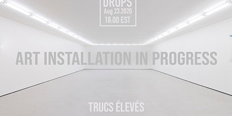 TRUCS Élevés Gallery Drop tickets