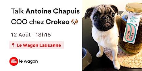 Entrepreneur Talk avec Antoine Chapuis - COO de Crokeo billets