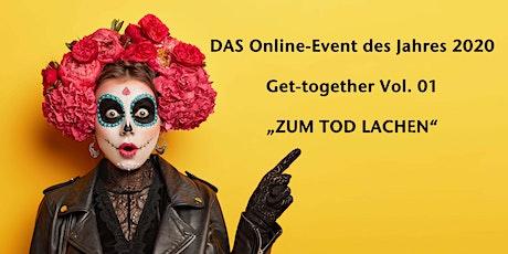 """Virtuelles Get-together Vol. 1 """"Zum Tod lachen"""" Tickets"""