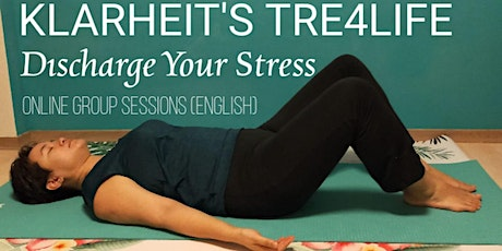 Klarheit's TRE4Life - Discharge Your Stress - Group Sessions biglietti