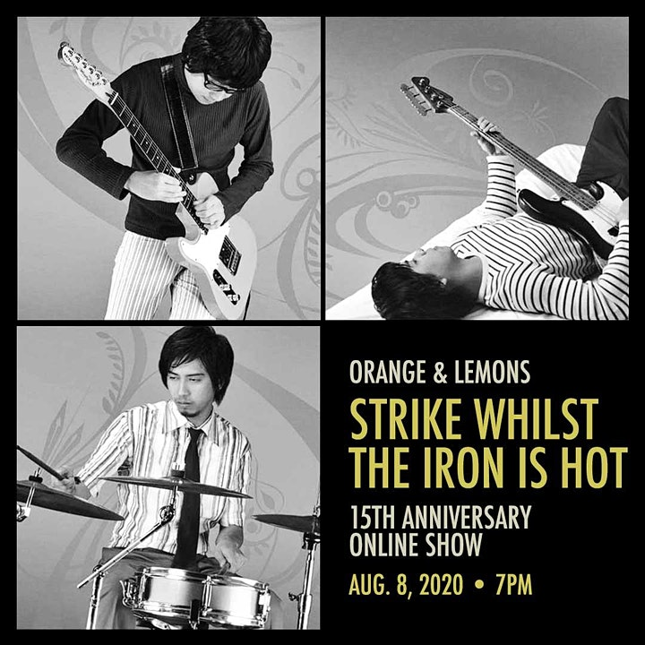 Orange & Lemons: Strike Whilst The Iron Is Hot Anniversary Show image