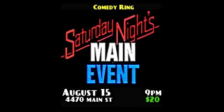 COMEDY RING - Saturday Night's Main Event tickets