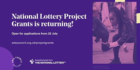Arts Council England National Lottery Project Grants - online Q&A - FREE tickets