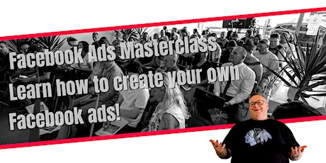 Facebook Ads Masterclass - Create killer ads and get real results! tickets