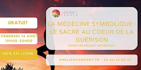 Webconférence - La médecine symbolique : le sacré au coeur de la guérison billets