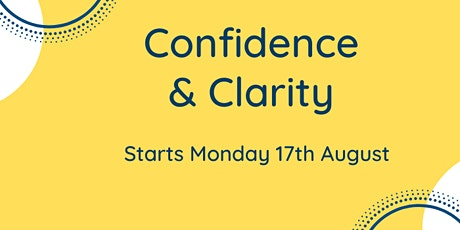 Confidence and Clarity - a 5 day online experience tickets
