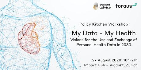 My Data - My Health: Policy Kitchen Workshop - Zürich tickets