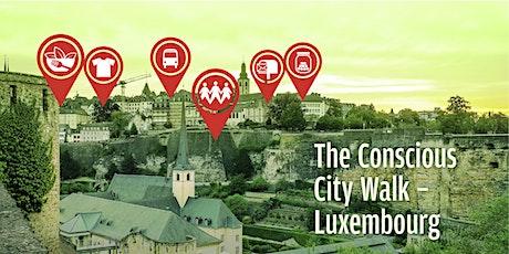 The Conscious City Walk - Luxembourg (Op Lëtzebuergesch) billets