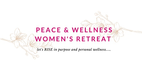 Peace and Wellness Women's Retreat tickets