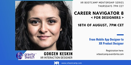 Career Navigator 8 - From Mobile App Designer to XR Product Designer tickets