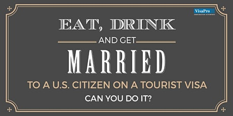 Getting Married To U.S. Citizen on A Tourist Visa: Can You Do It? tickets