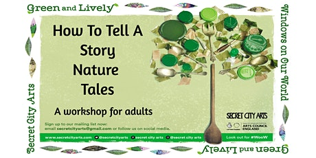 How To Tell A Story - Nature Tales (a workshop for adults) tickets