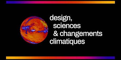Design, sciences et changements climatiques tickets