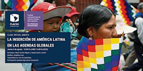 """""""La inserción de América Latina en las agendas globales"""" entradas"""