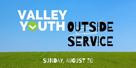 Valley Youth Outside Service!! tickets