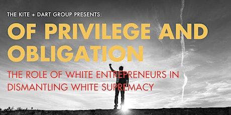 Of Privilege & Obligation tickets