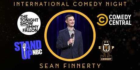 International Stand-Up Comedy Night with Headliner Sean Finnerty tickets